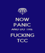 NOW PANIC AND DO THE  FUCKING TCC - Personalised Poster A4 size