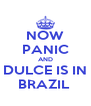 NOW PANIC AND DULCE IS IN BRAZIL  - Personalised Poster A4 size
