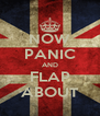NOW PANIC AND FLAP ABOUT - Personalised Poster A4 size
