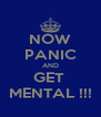 NOW PANIC AND GET  MENTAL !!! - Personalised Poster A4 size