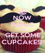 NOW PANIC AND GET SOME CUPCAKES! - Personalised Poster A4 size