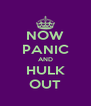 NOW PANIC AND HULK OUT - Personalised Poster A4 size