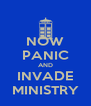 NOW PANIC AND INVADE MINISTRY - Personalised Poster A4 size