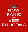 NOW PANIC AND KEEP POLICEING - Personalised Poster A4 size