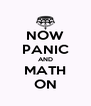 NOW PANIC AND MATH ON - Personalised Poster A4 size