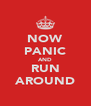 NOW PANIC AND RUN AROUND - Personalised Poster A4 size
