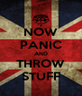 NOW PANIC AND THROW STUFF - Personalised Poster A4 size