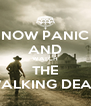 NOW PANIC AND WATCH THE WALKING DEAD - Personalised Poster A4 size