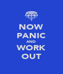 NOW PANIC AND WORK OUT - Personalised Poster A4 size