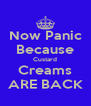 Now Panic Because Custard Creams ARE BACK - Personalised Poster A4 size