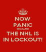 NOW PANIC BECAUSE THE NHL IS IN LOCKOUT! - Personalised Poster A4 size