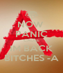 NOW  PANIC CAUSE IM BACK BITCHES -A - Personalised Poster A4 size