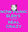 NOW PANIC ELEN'S  GOING REAL CRAZY - Personalised Poster A4 size