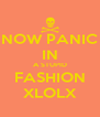 NOW PANIC IN A STUPID FASHION XLOLX - Personalised Poster A4 size
