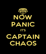 NOW PANIC IT'S CAPTAIN CHAOS - Personalised Poster A4 size