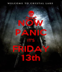 NOW PANIC IT'S FRIDAY 13th - Personalised Poster A4 size