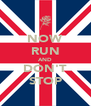 NOW RUN AND DON'T STOP - Personalised Poster A4 size