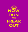 NOW RUN AND FREAK OUT - Personalised Poster A4 size