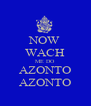 NOW WACH ME DO AZONTO AZONTO - Personalised Poster A4 size