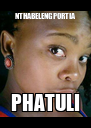NTHABELENG PORTIA PHATULI - Personalised Poster A4 size