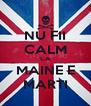 NU FII CALM CA MAINE E MARTI - Personalised Poster A4 size