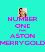 NUMBER ONE FAN ASTON MERRYGOLD - Personalised Poster A4 size