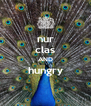 nur clas AND hungry  - Personalised Poster A4 size