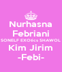 Nurhasna Febriani SONELF EXOtics SHAWOL Kim Jirim -Febi- - Personalised Poster A4 size