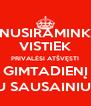 NUSIRAMINK VISTIEK PRIVALĖSI ATŠVĘSTI GIMTADIENĮ SU SAUSAINIU!!! - Personalised Poster A4 size