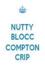 NUTTY BLOCC  COMPTON CRIP - Personalised Poster A4 size