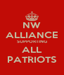 NW ALLIANCE SUPPORTING ALL PATRIOTS - Personalised Poster A4 size