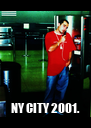 NY CITY 2001. - Personalised Poster A4 size