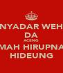 NYADAR WEH DA ACENG MAH HIRUPNA HIDEUNG - Personalised Poster A4 size