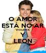O AMOR ESTÁ NO AR VIOLETTA Y LEON - Personalised Poster A4 size