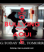 O BULLYING ACABA AQUI E - Personalised Poster A4 size
