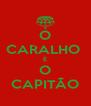 O CARALHO  È O CAPITÃO - Personalised Poster A4 size