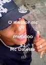 O melhor mc do  mundoo S2 Mc Daleste - Personalised Poster A4 size