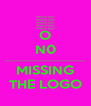 O N0 ........................................ MISSING THE LOGO - Personalised Poster A4 size