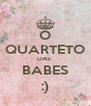 O QUARTETO DAS  BABES :) - Personalised Poster A4 size
