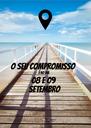 O SEU COMPROMISSO É NO DIA 08 e 09 SETEMBRO - Personalised Poster A4 size