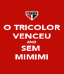 O TRICOLOR VENCEU AND SEM  MIMIMI - Personalised Poster A4 size