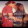 O8.O6.2012.<3  ILOVEYOU CLD;* - Personalised Poster A4 size