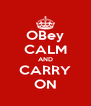 OBey CALM AND CARRY ON - Personalised Poster A4 size