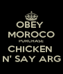 OBEY  MOROCO PURCHASE CHICKEN  N' SAY ARG - Personalised Poster A4 size