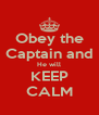 Obey the Captain and He will KEEP CALM - Personalised Poster A4 size