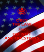 OBEY THE LAW AND DO NOT ASK QUESTIONS - Personalised Poster A4 size