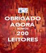 OBRIGADO AGORA SOMOS 200 LEITORES - Personalised Poster A4 size