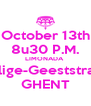 October 13th 8u30 P.M. LIMONADA   Heilige-Geeststraat 7 GHENT - Personalised Poster A4 size