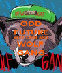 ODD FUTURE KEEP CALM AND WOLF GANG - Personalised Poster A4 size