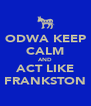 ODWA KEEP CALM AND ACT LIKE FRANKSTON - Personalised Poster A4 size